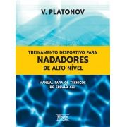 Treinamento desportivo para nadadores de alto nível: manual para os técnicos do século XXI