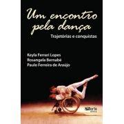 Um encontro pela dança: trajetórias e conquistas (Keila Ferrari Lopes, Paulo Ferreira de Araujo, Rosangela Bernabé)