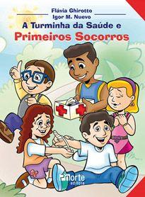 A turminha da saúde e primeiros socorros  - Phorte Editora