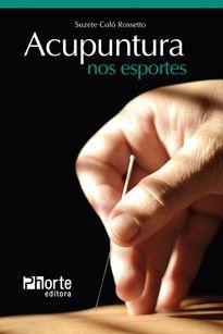 Acupuntura nos esportes  - Phorte Editora
