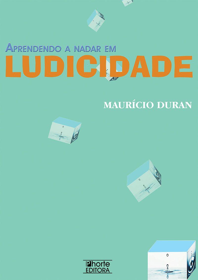 Aprendendo a nadar em ludicidade (Maurício Duran Pereira)  - Phorte Editora