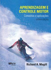 Aprendizagem e controle motor - 8ª edição: conceitos e aplicações (Richard A. Magill)  - Phorte Editora
