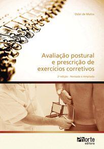 Avaliação postural e prescrição de exercícios corretivos - 2ª edição (Oslei de Matos)  - Phorte Editora