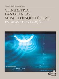 Clinimetria das doenças musculoesqueléticas: escalas e pontuação (Fausto Salaffi, Marina Carotti)  - Phorte Editora