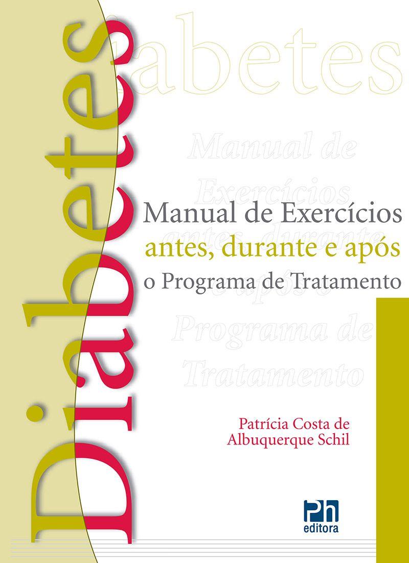Diabetes: manual de exercícios antes durante e após o programa de tratamento  - Phorte Editora