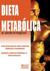 Dieta metabólica: dicas detalhadas de como combinar exercícios e suplementos (Mauro Di Pasquale)  - Phorte Editora