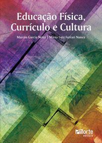 Educação Física, currículo e cultura (Marcos Garcia Neira, Mario Luiz Ferrari Nunes)  - Phorte Editora