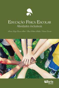 Educação Física Escolar: atividades inclusivas  - Phorte Editora