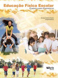 Educação Física Escolar: compartilhando experiências (Suraya Cristina Darido)  - Phorte Editora