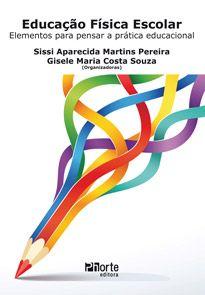 Educação Física Escolar: elementos para pensar a prática educacional  - Phorte Editora