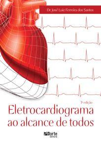Eletrocardiograma ao alcance de todos (José Luiz Ferreira dos Santos)  - Phorte Editora