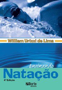 Ensinando natação - 4ª edição (William Urizzi de Lima)  - Phorte Editora