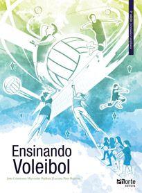 Ensinando voleibol - 5ª edição (João Crisostomo Marcondes Bojikian, Luciana Peres Bojikian)  - Phorte Editora