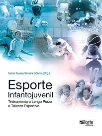 Esporte infantojuvenil: treinamento a longo prazo e talento esportivo  - Phorte Editora
