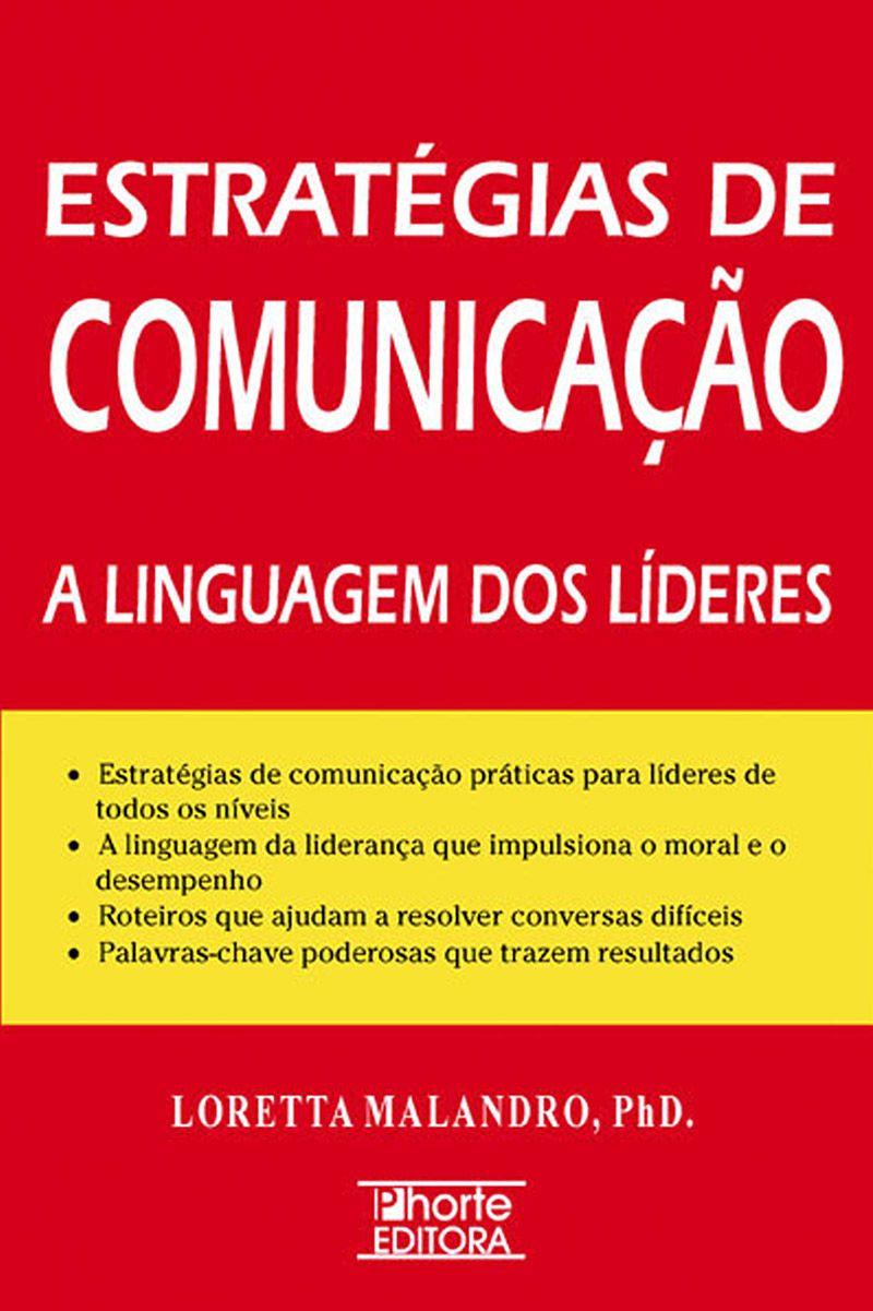 Estratégias de comunicação: a linguagem dos líderes  - Phorte Editora