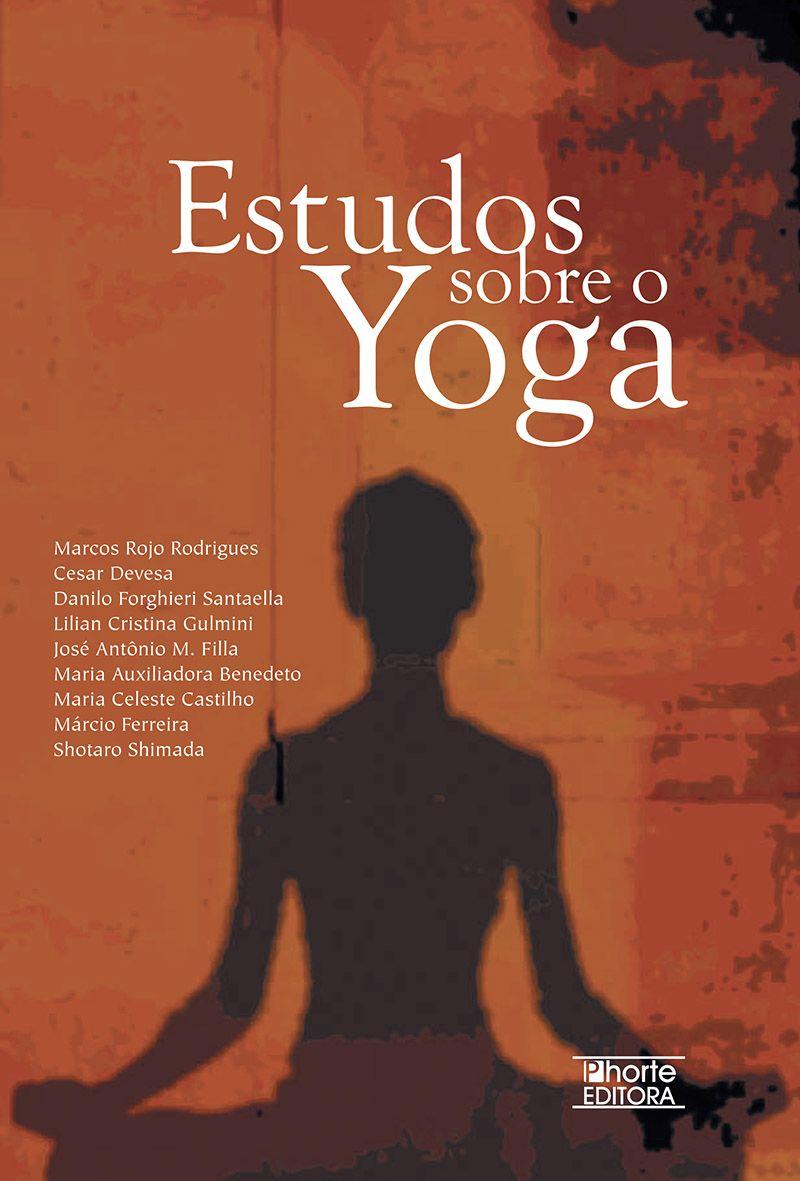 Estudos sobre o Yoga (Marcos Rojo Rodrigues)  - Phorte Editora
