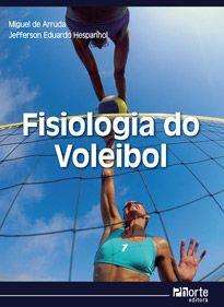 Fisiologia do voleibol  - Phorte Editora