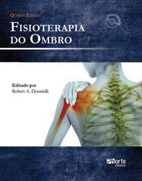 Fisioterapia do ombro - 4ª edição (Robert A. Donateli)  - Phorte Editora