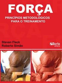 Força: princípios metodológicos para o treinamento  - Phorte Editora