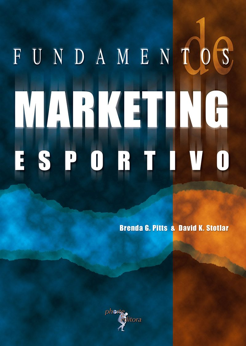 Fundamentos de marketing esportivo  - Phorte Editora