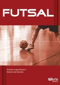Futsal  - Phorte Editora