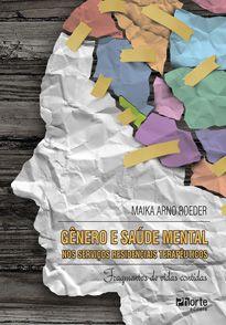 Gênero e Saúde Mental: nos serviços residenciais terapêuticos ( Maika Arno Roeder)  - Phorte Editora