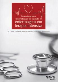 Gerenciamento e sistematização do cuidado de enfermagem em terapia intensiva (Ana Lucia Pazo Dias, Lia Cristina Galvão Santos)  - Phorte Editora