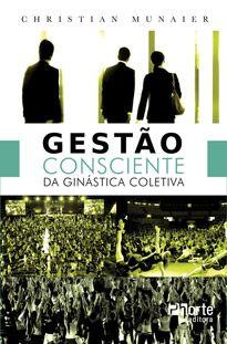 Gestão consciente da ginástica coletiva  - Phorte Editora