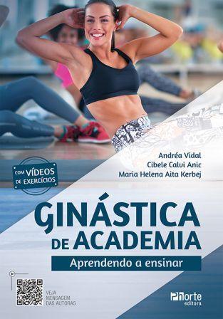 Ginástica de Academia: Aprendendo a Ensinar  - Phorte Editora