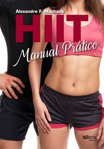 HIIT - manual prático (Alexandre F. Machado)  - Phorte Editora