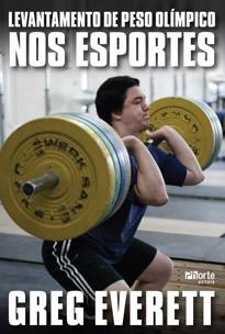 Levantamento de peso olímpico nos esportes  - Phorte Editora