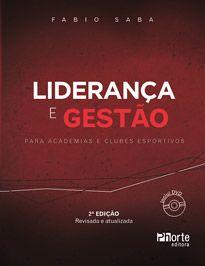Liderança e gestão - 2ª edição: para academias e clubes esportivos (Fabio Saba)   - Phorte Editora