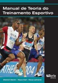 Manual de Teoria do Treinamento Esportivo (Dietrich Martin, Klaus Carl, Klaus Lehnertz)  - Phorte Editora