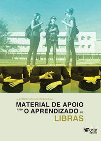 Material de apoio para o aprendizado de LIBRAS ( Alexandre dos Santos Figueira)   - Phorte Editora