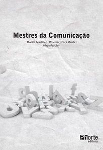 Mestres da comunicação ( Monica Martinez, Rosemary Bars Mendez)  - Phorte Editora