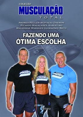 Musculação total: vol 5: fazendo uma ótima escolha  - Phorte Editora