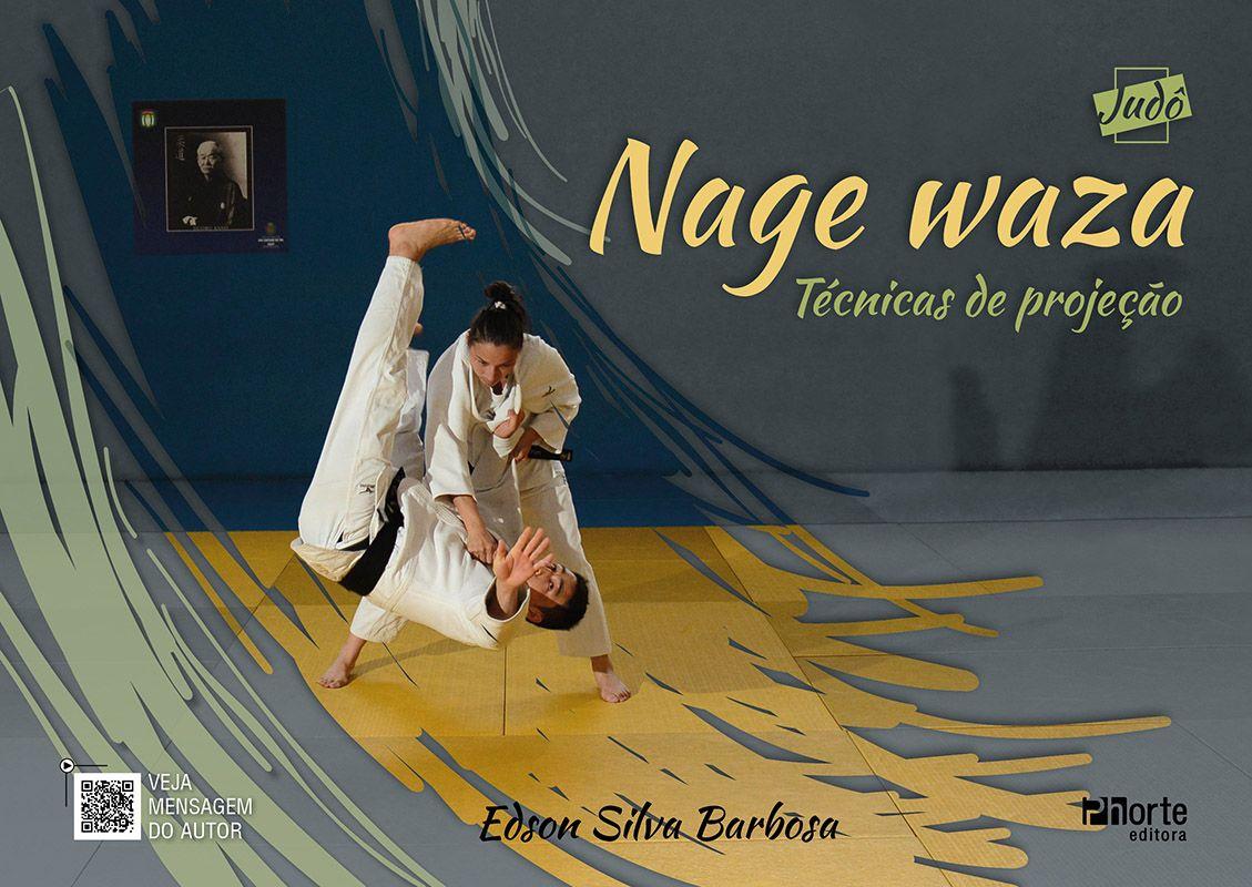 Nage Waza: Técnicas de Projeção (Edson Silva Barbosa)  - Phorte Editora