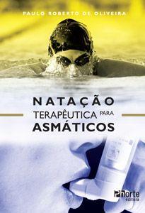 Natação terapêutica para asmáticos ( Paulo Roberto De Oliveira)    - Phorte Editora