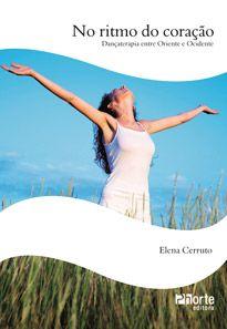 No ritmo do coração: dançaterapia entre oriente e ocidente  - Phorte Editora