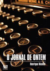 O jornal de ontem (Henrique Nicolini)   - Phorte Editora