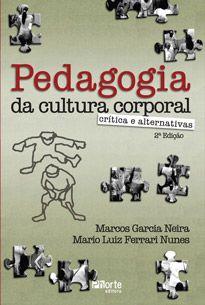 Pedagogia da cultura corporal: crítica e alternativas  - Phorte Editora