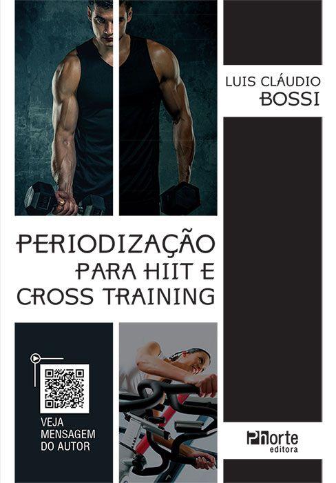 Pré - venda - entrega a partir de 15/10/18 - Periodização para o HIIT e Cross Training  - Phorte Editora