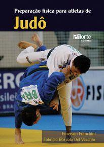 Preparacao física para atletas de judô  - Phorte Editora
