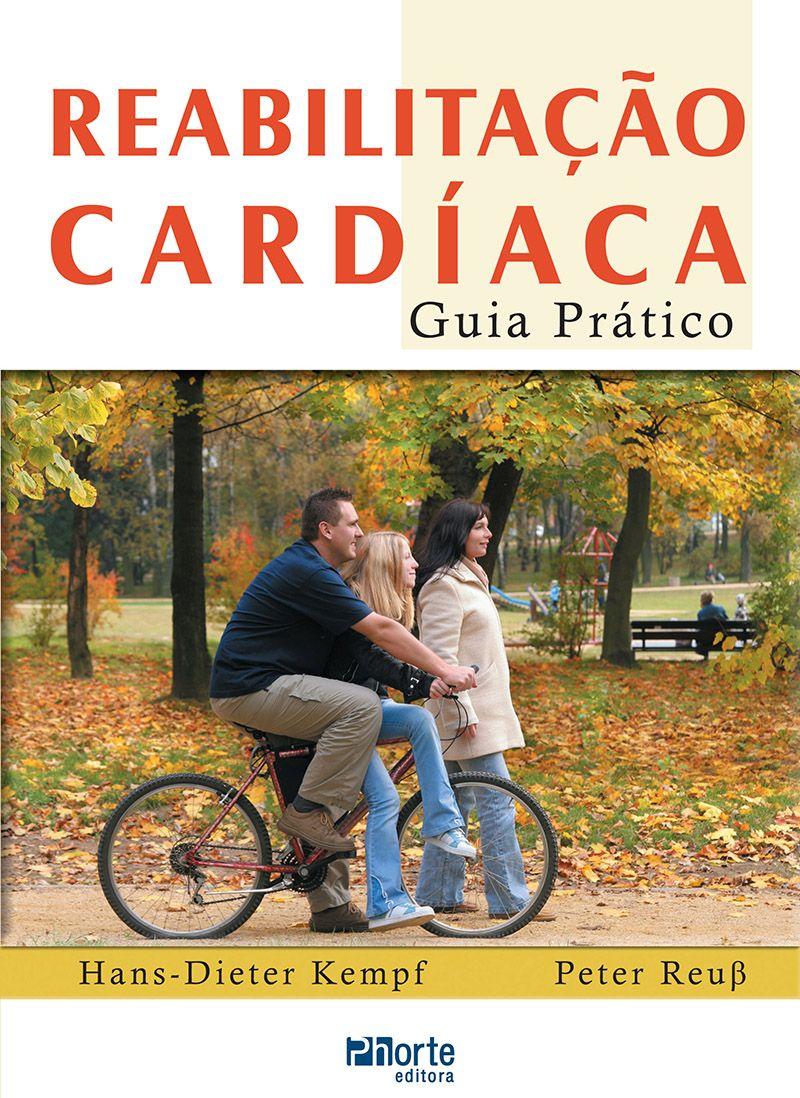 Reabilitação cardíaca: guia prático ( Hans-Dieter Kempf, Peter Reub)  - Phorte Editora