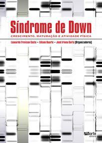 Síndrome de Down: crescimento, maturação e atividade física ( Leonardo Trevisan Costa, Edison Duarte)   - Phorte Editora
