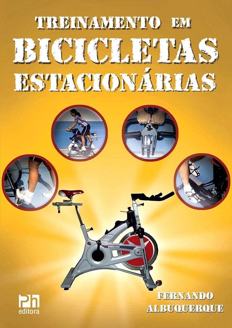 Treinamento em bicicletas estacionárias (Fernando Cavalcanti de Albuquerque)  - Phorte Editora