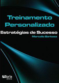 Treinamento personalizado: estratégias de sucesso  - Phorte Editora