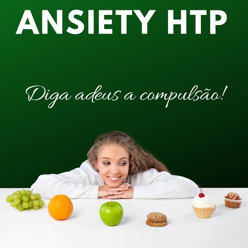 Ansiety HTP - Trata a ansiedade e a compulsão alimentar, e compulsão por doces - 30 caps