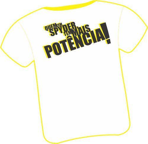 Camiseta Quem Tem Spyder Tem Mais Potencia- Team Spyder/maxi
