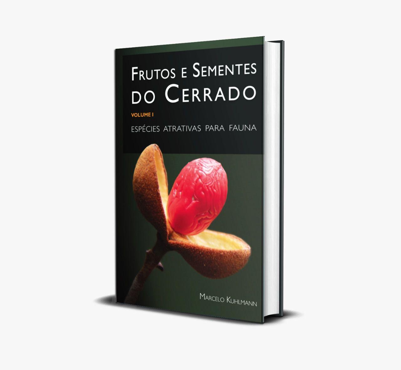 FRUTOS E SEMENTES DO CERRADO - VOLUME I